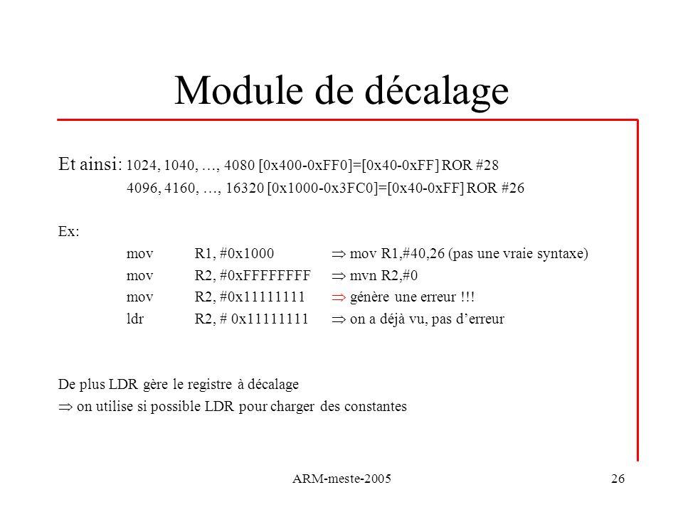 Module de décalage Et ainsi: 1024, 1040, …, 4080 [0x400-0xFF0]=[0x40-0xFF] ROR #28. 4096, 4160, …, 16320 [0x1000-0x3FC0]=[0x40-0xFF] ROR #26.